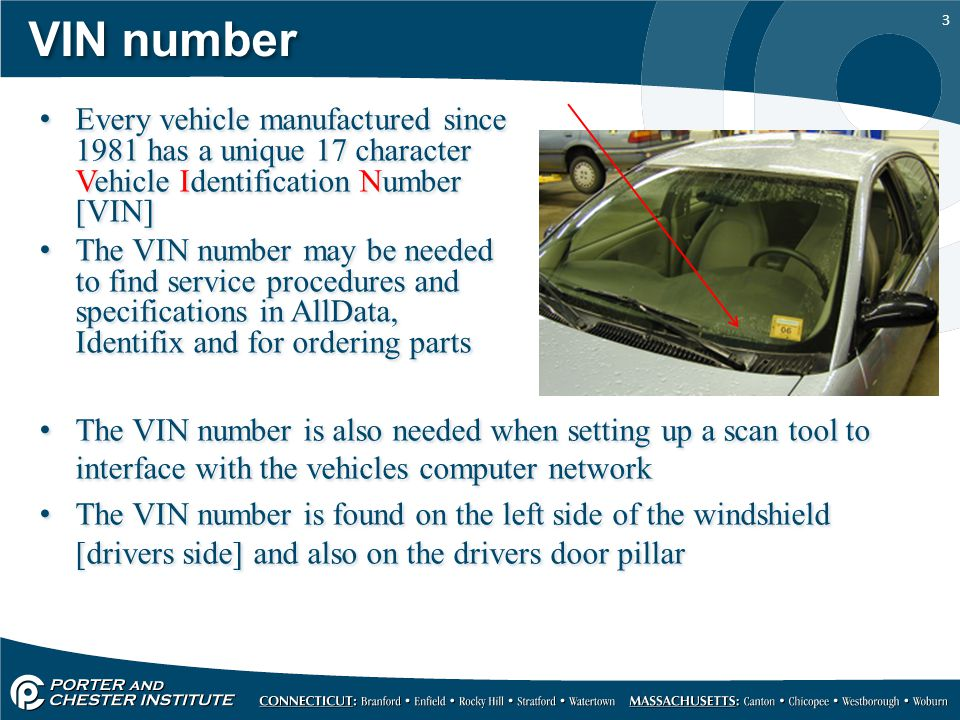VIN number Every vehicle manufactured since 1981 has a unique 17 character Vehicle Identification Number [VIN]
